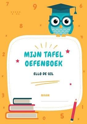 Ello De Uil | Mijn Tafel Oefenboek